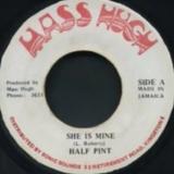 HALF PINT ~ She Is Mine