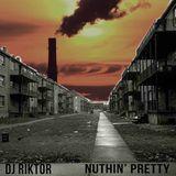 DJ RIKTOR - NUTHIN' PRETTY