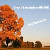 Drum & Bass Autumn Mix 2012 mixed by Restartor