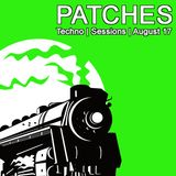 DJ PATCHES - Techno Sessions  August 17