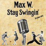 Max W. - Stay Swingin' promo mix