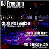 """DJ Freedom's """"Classic Pitch Workout"""" (MixToGoRadio.com) Mon 10.23.17"""