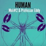 Human [with Mol #2 & Professor Eddy]