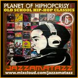 PLANET OF HIP-HOPCRISY 6: Grandmaster Flash, Kool Moe Dee, Ice-T, Kool G Rap & Dj Polo, The D.O.C.