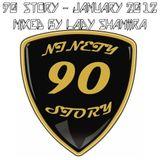 90 STORY - MIXED BY LADY SHAMIIRA