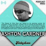 PODCAST #002 // ASHTON GARDNER