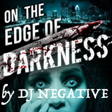 DJ NEGATIVE - On The Edge Of Darkness