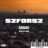 52FOR52#38- GARAGE - Mixed by Chang