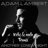 Adam Lambert - Another Lonely Night - Kelly & enelle Remix (Loop Edit)
