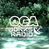 OGAWORKS RADIO POSITIVE VIBES MARCH 4th 2020