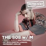 THE 808 With M - Reprezent 107.3FM - Podcast 058 - SEMI PRECIOUS (interview) - 02.08.16