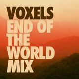Voxels - End of the World Mix
