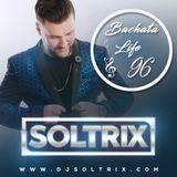 DJ Soltrix - Bachata Life Mixshow 96 (11-28-19)