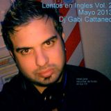 MIX LENTOS EN INGLES VOL. 2  -(IDEAL 15 AÑOS)  -DJ GABI CATTANEO