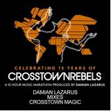 Damian Lazarus - 15 Years Of Crosstown Rebels - 2 Hours of Crosstown Magic