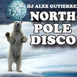 North Pole Disco ( Naughty or Nice? ) DJ Alex Gutierrez