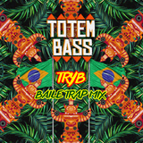 Totem Bass Special TrYb - Baile Future Funk Mix
