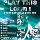 DJ VC - Play This Loud! EP 52  (Party 103)