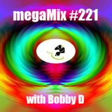 megaMix #221 with Bobby D