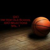 GIO Hip Hop Old School GIO Selections Vol. 1