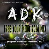 """ADK - Free your Mind 2014 Mix (a Hypnotic """"Handtäschli"""" Techhouse DJ Mix)"""