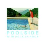 Poolside with Duck La Rock