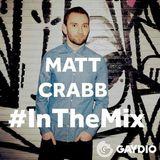 Matt Crabb #InTheMix - 15th April (Gaydio)
