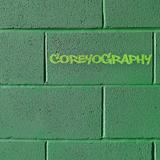 COREYOGRAPHY | HARD SPRING