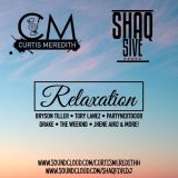@CurtisMeredithh & @SHAQFIVEDJ - #Relaxation (R&B)
