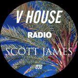 V HOUSE Radio 030   Scott James