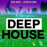 Dj Louie Mixx…DEEP HOUSE Mix