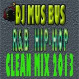 DJ MUS BUS R&B HIP-HOP CLEAN MIX 2013