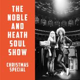 The Noble & Heath Soul Show - Christmas Special 17/12/18