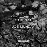 Cadenza Podcast | 227 - Joe Munday (Source)