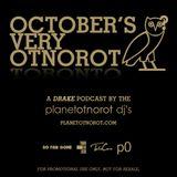 October's Very Otnorot - DRAKE PODCAST