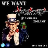 We want Vogelgwürz @ Nacht:Fug Zollamt