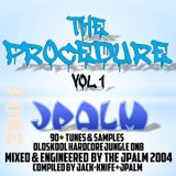 The Procedure UK Hardcore-Drum n Bass Mixed & Engineered by JPalm 2004