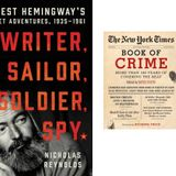 WAS ERNEST HEMINGWAY A SPY FOR RUSSIA + CRIME COVERAGE BY THE NY TIMES