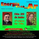 Programa Energia Esta No Ar 29.06.2017 - Carlos Karan e Denise Constantino