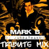 MARK B TRIBUTE MIX BY DJ JABBATHAKUT (R.I.P BRO)