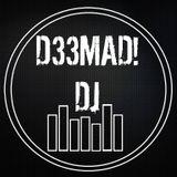 Studio Sessions 5 |D33MAD! Dj