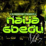 DJ Dee Money Presents Naija Gbedu Reloaded Vol 7
