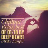 Deep Chillout & Relax Best of 01/18 By Deep Heart Ulrike Langer♥