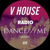 V HOUSE Radio 020   Dance///Me
