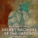 Oliphaunt Talk - Secret Archives of the Vatican Podcast 122