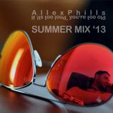 AllexPhills - If its too loud, you're too old (Summer Mix '13)