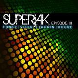 SUPERjAK - EPISODE III 2014