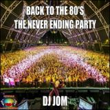 Back to the 80's - The Never Ending Party
