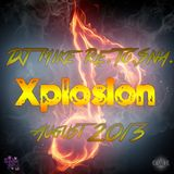 DJ Mike Re.To.Sna. - Xplosion August 2013