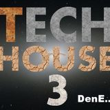 Tech House 3 by DenE..